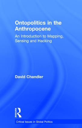 Ontopolitics in the Anthropocene: An Introduction to Mapping, Sensing and Hacking book cover