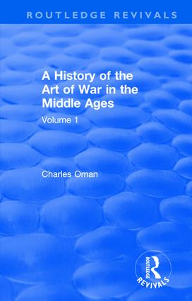 Routledge Revivals: A History of the Art of War in the Middle Ages (1978): Volume One 378-1278 book cover