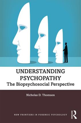 Understanding Psychopathy: The Biopsychosocial Perspective, 1st Edition (Paperback) book cover