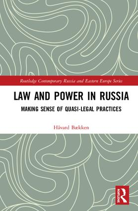 Law and Power in Russia: Making Sense of Quasi-Legal Practices book cover