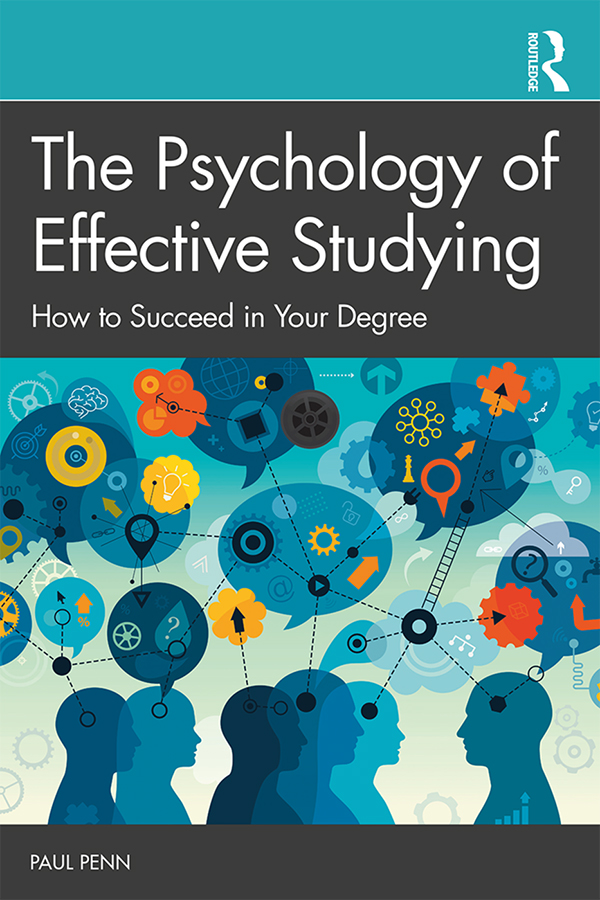 The Psychology of Effective Studying: How to Succeed in Your Degree book cover