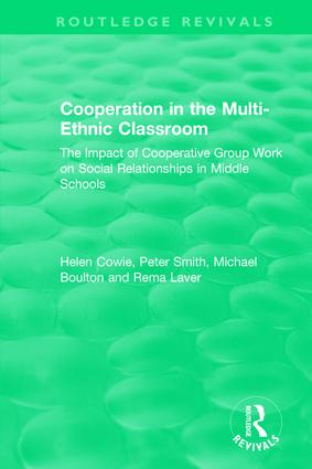 Cooperation in the Multi-Ethnic Classroom (1994): The Impact of Cooperative Group Work on Social Relationships in Middle Schools book cover