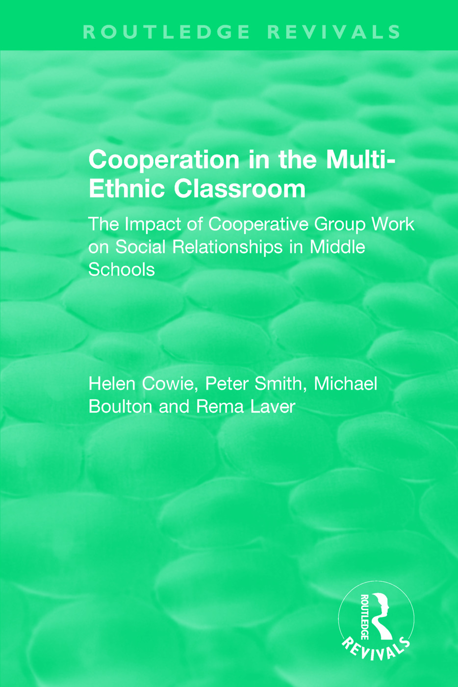 Cooperation in the Multi-Ethnic Classroom (1994): The Impact of Cooperative Group Work on Social Relationships in Middle Schools, 1st Edition (Paperback) book cover