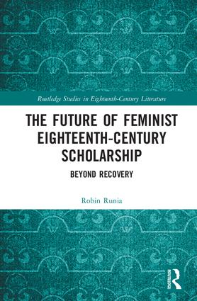 The Future of Feminist Eighteenth-Century Scholarship: Beyond Recovery book cover