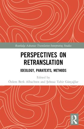 Perspectives on Retranslation Ideology, Paratexts, Methods 9781138571440