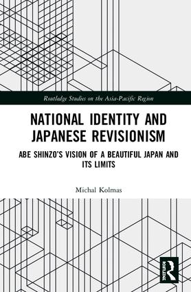 National Identity and Japanese Revisionism: Abe Shinzo's vision of a beautiful Japan and its limits, 1st Edition (Hardback) book cover