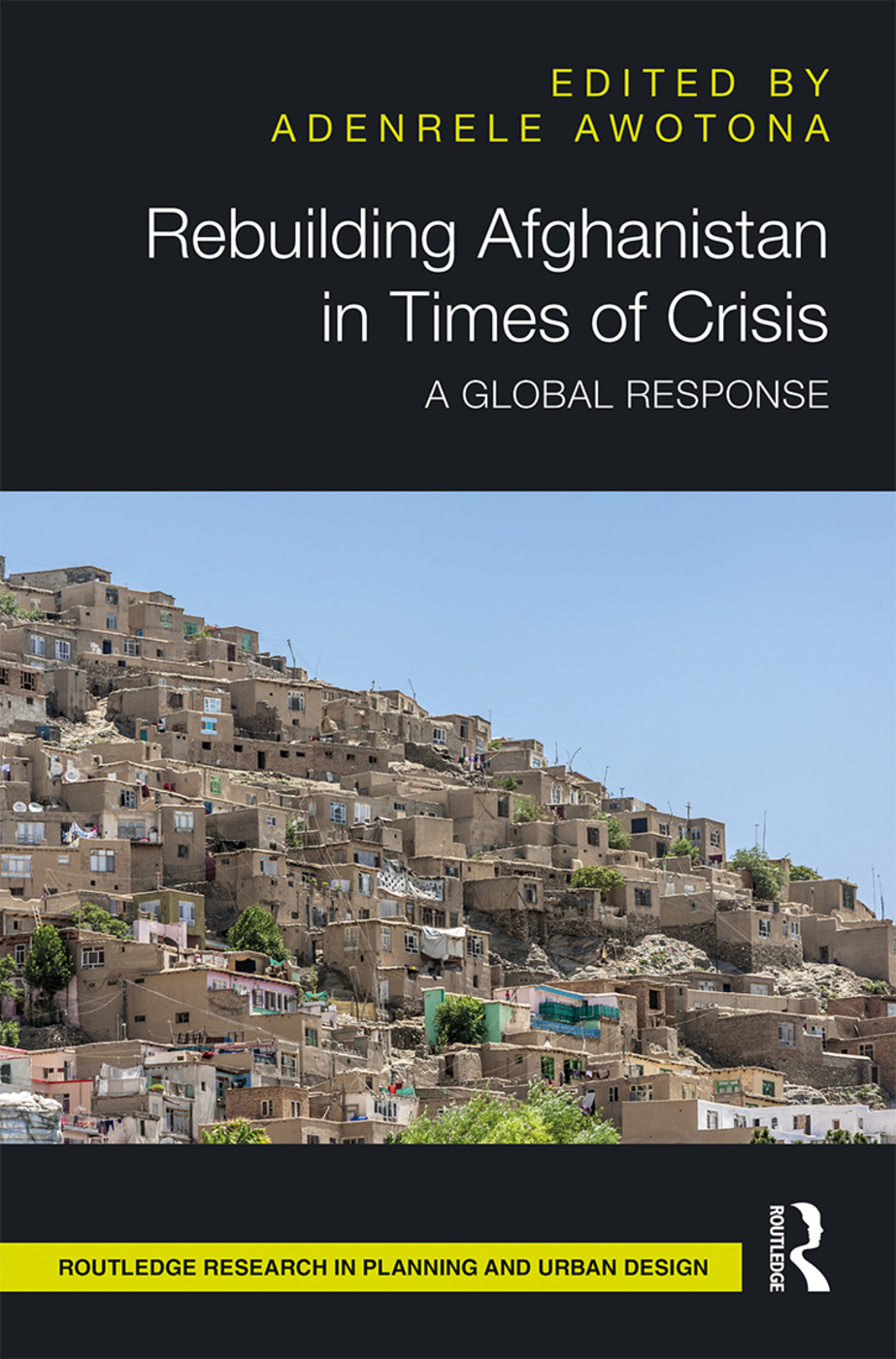 Rebuilding Afghanistan in Times of Crisis: A Global Response, 1st Edition (Hardback) book cover