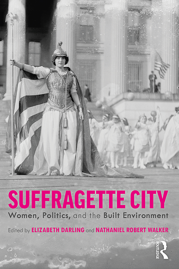 Suffragette City: Women, Politics, and the Built Environment book cover