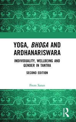 Yoga, Bhoga and Ardhanariswara: Individuality, Wellbeing and Gender in Tantra, 2nd Edition (Paperback) book cover