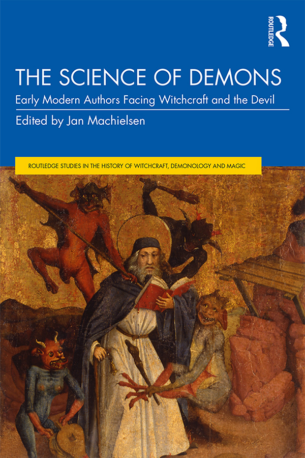The Science of Demons: Early Modern Authors Facing Witchcraft and the Devil book cover