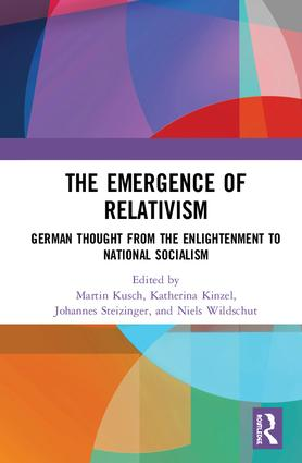 The Emergence of Relativism: German Thought from the Enlightenment to National Socialism, 1st Edition Book Cover