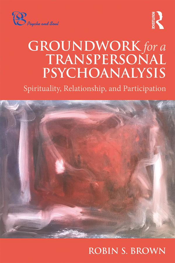 Groundwork for a Transpersonal Psychoanalysis: Spirituality, Relationship, and Participation book cover
