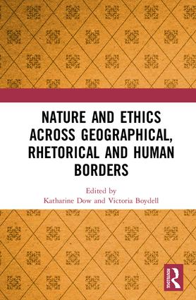 Nature and Ethics Across Geographical, Rhetorical and Human Borders book cover