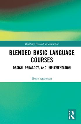 Blended Basic Language Courses: Design, Pedagogy, and Implementation, 1st Edition (e-Book) book cover