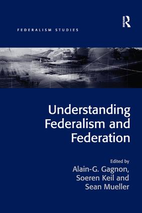 Understanding Federalism and Federation: 1st Edition (Paperback) book cover