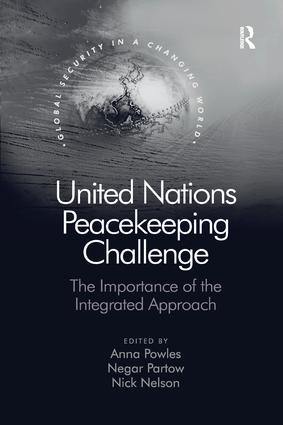 United Nations Peacekeeping Challenge: The Importance of the Integrated Approach, 1st Edition (Paperback) book cover