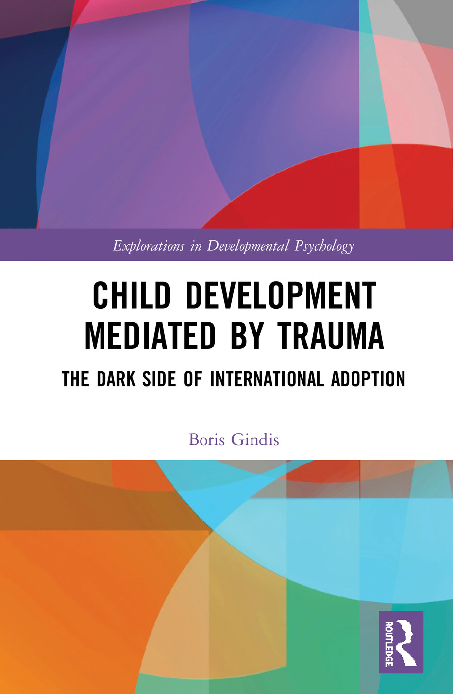 Child Development Mediated by Trauma: The Dark Side of International Adoption, 1st Edition (Hardback) book cover