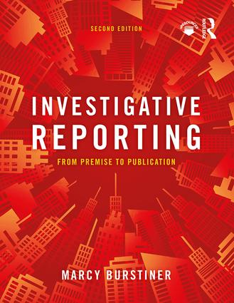 Investigative Reporting: From Premise to Publication book cover