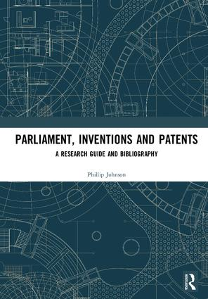 Parliament, Inventions and Patents: A Research Guide and Bibliography book cover