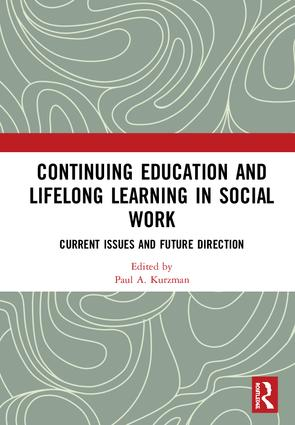 Continuing Education and Lifelong Learning in Social Work: Current Issues and Future Directions book cover