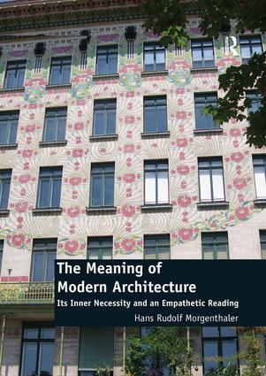 The Meaning of Modern Architecture: Its Inner Necessity and an Empathetic Reading book cover