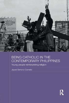 Being Catholic in the Contemporary Philippines: Young People Reinterpreting Religion, 1st Edition (Paperback) book cover