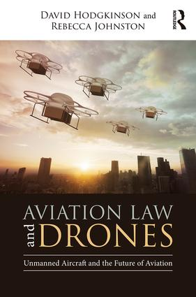 Aviation Law and Drones: Unmanned Aircraft and the Future of Aviation book cover