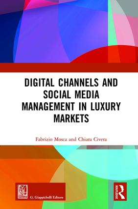 Digital Channels and Social Media Management in Luxury Markets: 1st Edition (Hardback) book cover