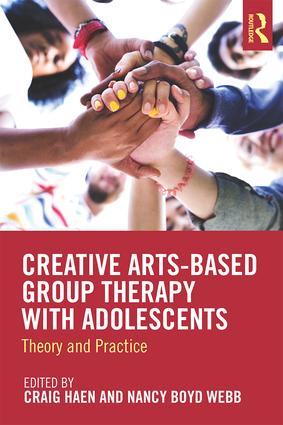 Creative Arts-Based Group Therapy with Adolescents: Theory and Practice, 1st Edition (Paperback) book cover