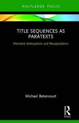 Title Sequences as Paratexts: Narrative Anticipation and Recapitulation book cover