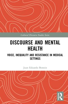 Discourse and Mental Health: Voice, Inequality and Resistance in Medical Settings book cover