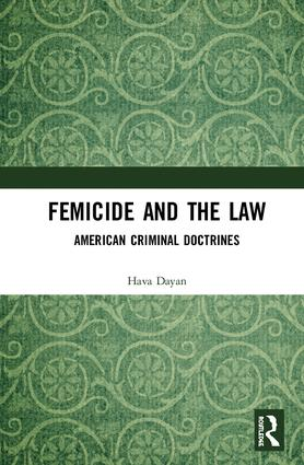 Femicide and the Law: American Criminal Doctrines book cover