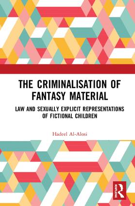 The Criminalisation of Fantasy Material: Law and Sexually