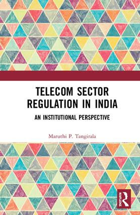 Telecom Sector Regulation in India: An Institutional Perspective, 1st Edition (Hardback) book cover