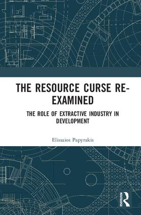 The Resource Curse Re-examined: The Role of Extractive Industry in Development book cover