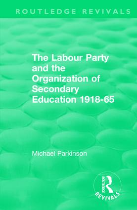 The Labour Party and the Organization of Secondary Education 1918-65 book cover