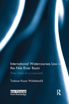 International Watercourses Law in the Nile River Basin: Three States at a Crossroads book cover