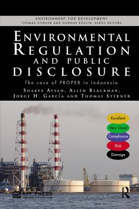 Environmental Regulation and Public Disclosure: The Case of PROPER in Indonesia, 1st Edition (Paperback) book cover