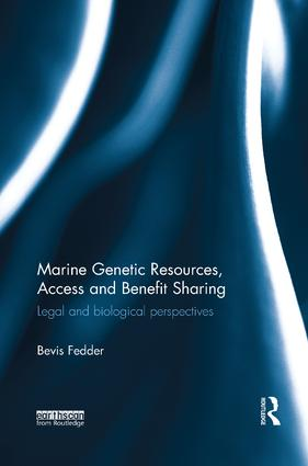 Marine Genetic Resources, Access and Benefit Sharing: Legal and Biological Perspectives book cover