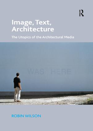 Image, Text, Architecture: The Utopics of the Architectural Media book cover