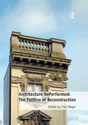 Architecture RePerformed: The Politics of Reconstruction (Paperback) book cover