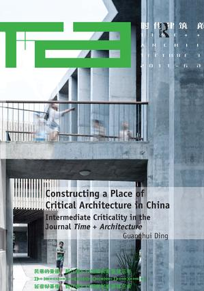 Constructing a Place of Critical Architecture in China: Intermediate Criticality in the Journal Time + Architecture book cover