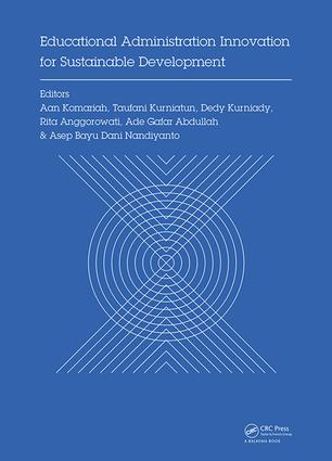 Educational Administration Innovation for Sustainable Development: Proceedings of the International Conference on Research of Educational Administration and Management (ICREAM 2017), October 17, 2017, Bandung, Indonesia book cover