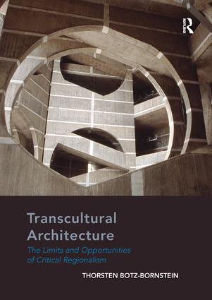 Transcultural Architecture: The Limits and Opportunities of Critical Regionalism book cover