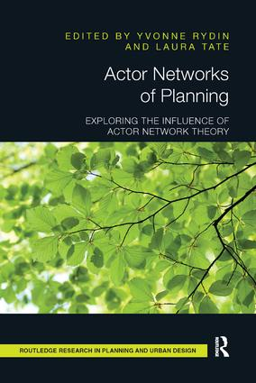 Actor Networks of Planning: Exploring the Influence of Actor Network Theory book cover