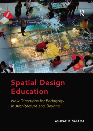 Spatial Design Education: New Directions for Pedagogy in Architecture and Beyond book cover