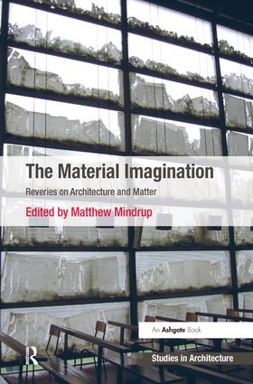 The Material Imagination: Reveries on Architecture and Matter book cover