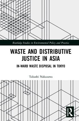 Waste and Distributive Justice in Asia: In-Ward Waste Disposal in Tokyo book cover