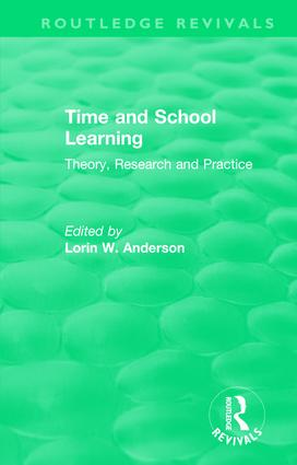 Time and School Learning (1984): Theory, Research and Practice book cover