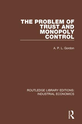 The Problem of Trust and Monopoly Control: 1st Edition (Hardback) book cover